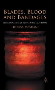 Blades, Blood and Bandages av Theresa McShane (Innbundet)
