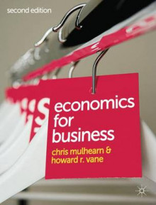 Economics for Business av Chris Mulhearn og Howard R. Vane (Heftet)