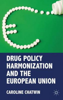 Drug Policy Harmonization and the European Union av Caroline Chatwin (Innbundet)