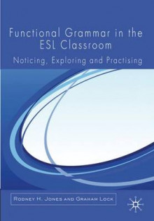 Functional Grammar in the ESL Classroom av Rodney H. Jones og Graham Lock (Heftet)