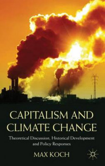 Capitalism and Climate Change av Max Koch (Innbundet)