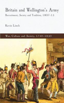 Britain and Wellington's Army av Kevin Linch (Innbundet)