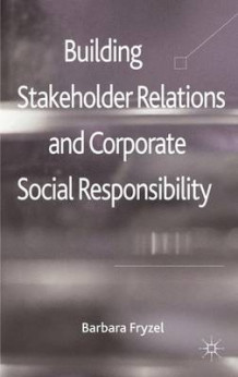 Building Stakeholder Relations and Corporate Social Responsibility av Barbara Fryzel (Innbundet)