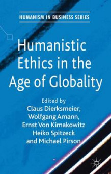 Humanistic Ethics in the Age of Globality (Innbundet)