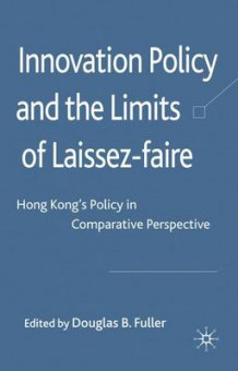 Innovation Policy and the Limits of Laissez-Faire (Innbundet)
