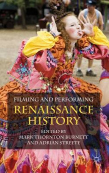 Filming and Performing Renaissance History (Innbundet)