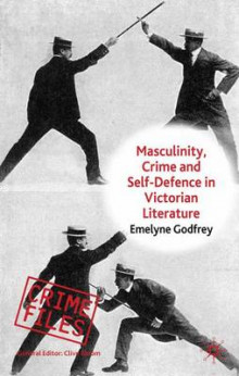 Masculinity, Crime and Self-defence in Victorian Literature av Emelyne Godfrey (Innbundet)