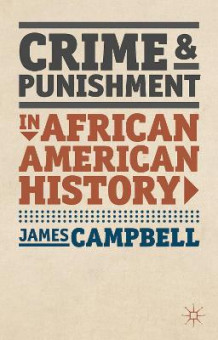 Crime and Punishment in African American History av James Campbell (Innbundet)
