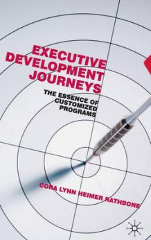 Executive Development Journeys av Cora Lynn Heimer Rathbone (Innbundet)