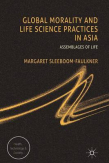 Global Morality and Life Science Practices in Asia av Margaret Sleeboom-Faulkner (Innbundet)