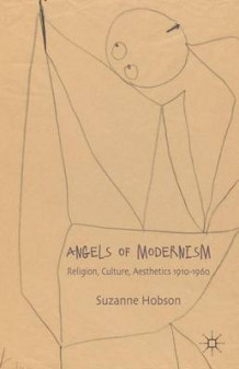 Angels of Modernism av Suzanne Hobson (Innbundet)