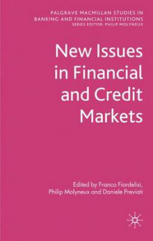New Issues in Financial and Credit Markets av Franco Fiordelisi, Philip Molyneux og Daniele Previati (Innbundet)