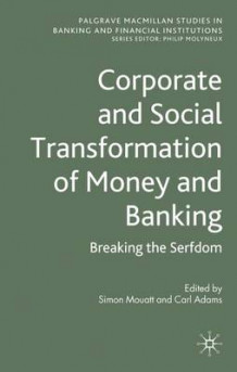 Corporate and Social Transformation of Money and Banking (Innbundet)