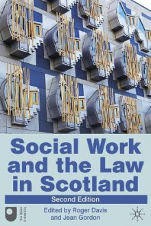 Social Work and the Law in Scotland av Roger Davis og Jean Gordon (Heftet)
