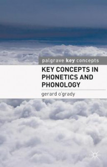Key Concepts in Phonetics and Phonology av Gerard O'Grady (Heftet)