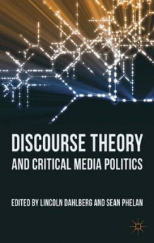 Discourse Theory and Critical Media Politics (Innbundet)