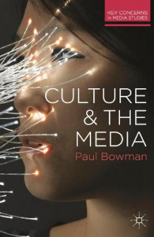 Culture and the Media av Paul Bowman (Heftet)