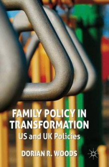 Family Policy in Transformation av D. Woods (Innbundet)