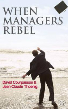 When Managers Rebel av David Courpasson og Jean-Claude Thoenig (Innbundet)