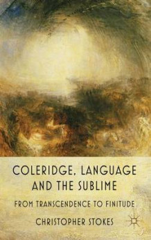 Coleridge, Language and the Sublime av Christopher Stokes (Innbundet)
