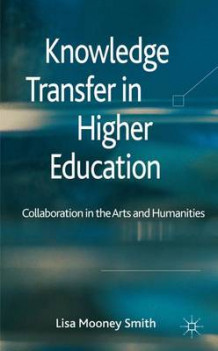 Knowledge Transfer in Higher Education av Lisa Mooney Smith (Innbundet)