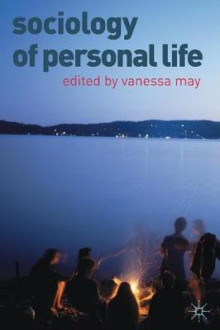 Sociology of Personal Life av Vanessa May (Heftet)