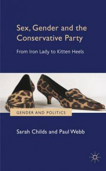 Sex, Gender and the Conservative Party av S. Childs og P. Webb (Innbundet)
