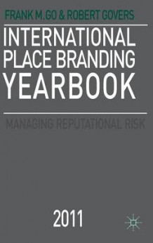 International Place Branding Yearbook 2011 av Frank M. Go og Robert Govers (Innbundet)