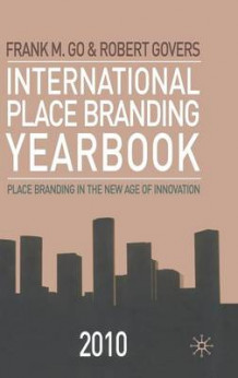 International Place Branding Yearbook 2010 av Frank M. Go og Robert Govers (Innbundet)