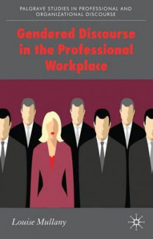Gendered Discourse in the Professional Workplace av Louise Mullany (Heftet)