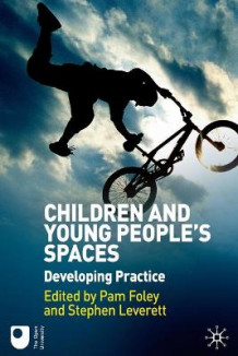 Children and Young People's Spaces (Heftet)