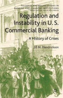 Regulation and Instability in U.S. Commercial Banking av Jill M. Hendrickson (Innbundet)