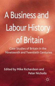 A Business and Labour History of Britain (Innbundet)