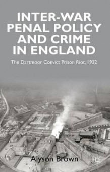 Inter-war Penal Policy and Crime in England av A. Brown (Innbundet)