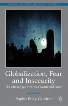 Globalization, Fear and Insecurity av Sophie Body-Gendrot (Innbundet)