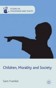 Children, Morality and Society av Sam Frankel (Innbundet)