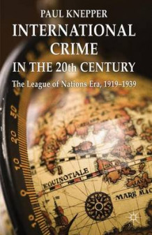 International Crime in the 20th Century av Paul Knepper (Innbundet)