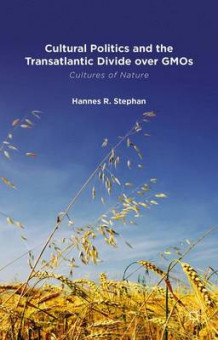 Cultural Politics and the Transatlantic Divide Over GMOS av Hannes R. Stephan (Innbundet)