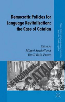 Democratic Policies for Language Revitalisation: The Case of Catalan (Innbundet)