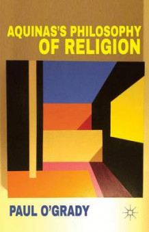 Aquinas's Philosophy of Religion av Paul O'Grady (Innbundet)