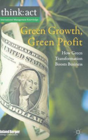 Green Growth, Green Profit av Roland Berger Strategy Consultants GmbH (Innbundet)