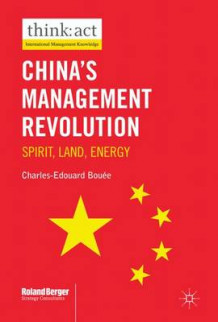 China's Management Revolution av Charles-Edouard Bouee (Innbundet)