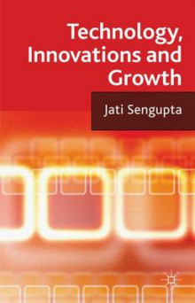 Technology, Innovations and Growth av Jati K. Sengupta (Innbundet)