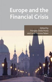 Europe and the Financial Crisis av Pompeo Della Posta og Leila Simona Talani (Innbundet)