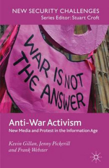 Anti-War Activism av Kevin Gillan, Jenny Pickerill og Frank Webster (Heftet)