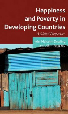Happiness and Poverty in Developing Countries av John Malcolm Dowling og Yap Chin-Fang (Innbundet)