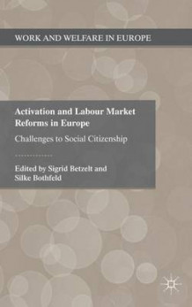 Activation and Labour Market Reforms in Europe (Innbundet)