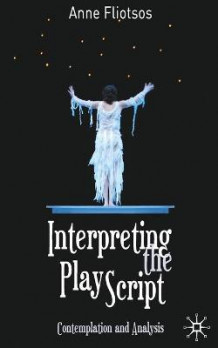 Interpreting the Play Script av Anne L. Fliotsos (Heftet)