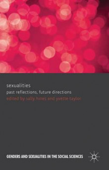 Sexualities: Past Reflections, Future Directions av Sally Hines og Yvette Taylor (Innbundet)