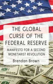 The Global Curse of the Federal Reserve av B. Brown (Innbundet)